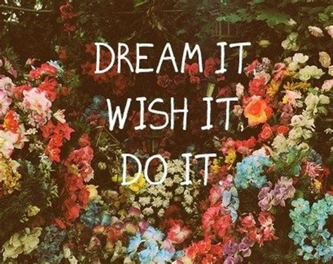 flower pattern tumblr quotes dream it wish it do it new lifestyle pinterest