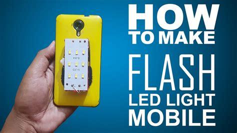 How To Make Lights Flash how to make external mobile led flash light easy way
