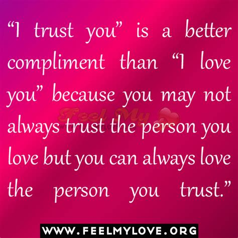 I Trust You i trust you is a better compliment than i you