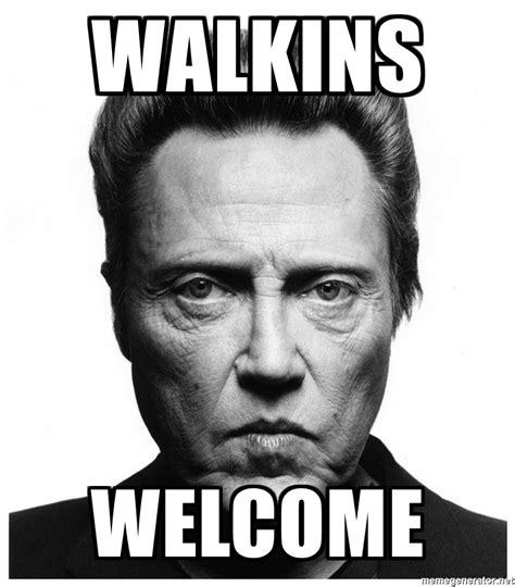 Christopher Walken Memes - walkins welcome christopher walken 1 meme generator