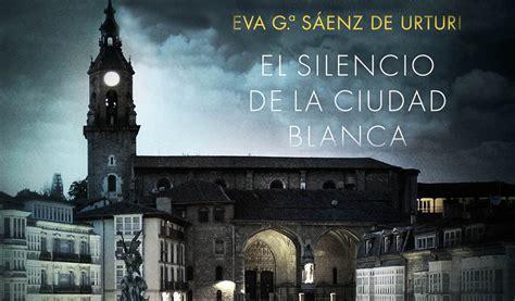 descargar el silencio de la ciudad blanca libro e el silencio de la ciudad blanca g 170 s 225 enz de urturi me encanta leer