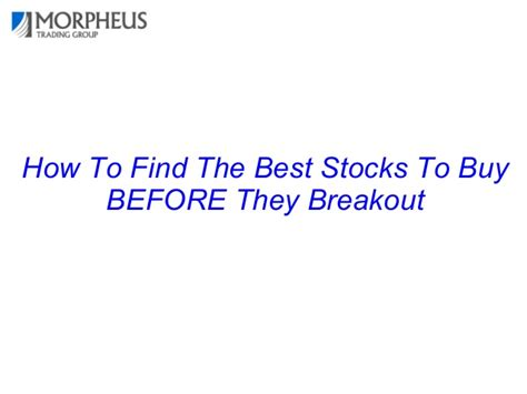 best stocks to buy how to find the best stocks to buy before they breakout