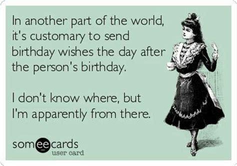 Late Birthday Meme - best 25 funny birthday humor ideas on pinterest