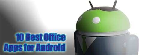 best office app for android 10 best office app for android to blast to business success