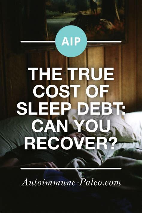 sleep debt the true cost of sleep debt can you recover autoimmune