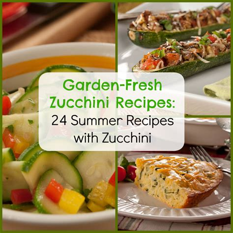garden fresh zucchini recipes 24 summer recipes with