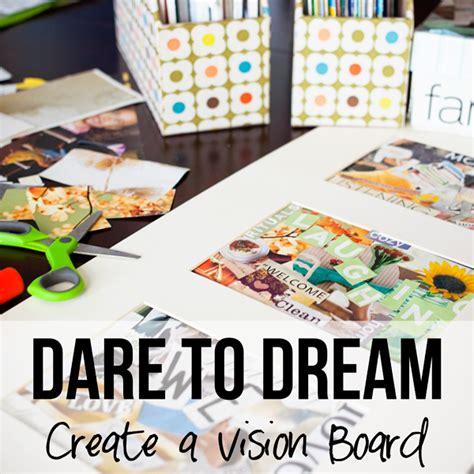 design a dream board dare to dream create a vision board