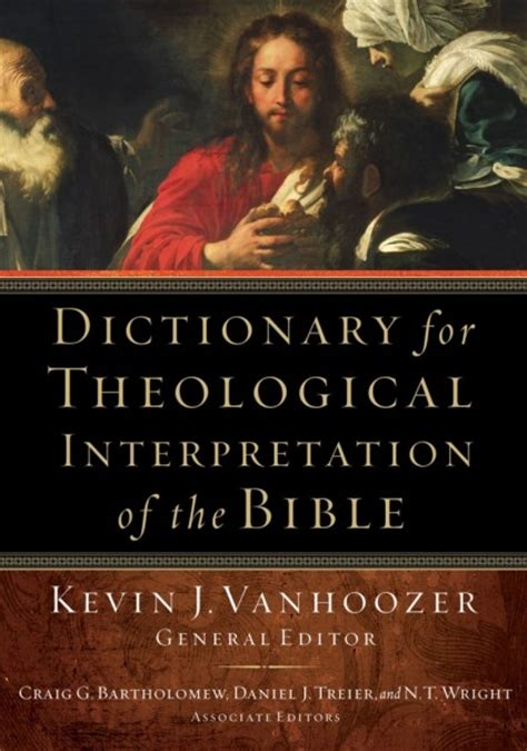 Dictionary For Theological Interpretation Of The Bible By