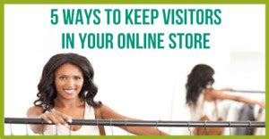 4 Easy Ways To Keep Visitors On Your Site 5 Ways To Keep Visitors In Your Store Craft Maker Pro Inventory And Pricing Craft