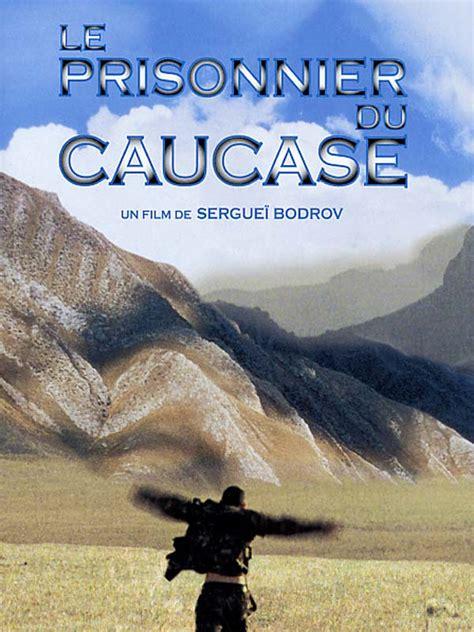 le prisonnier du ciel le prisonnier du caucase film 1996 allocin 233