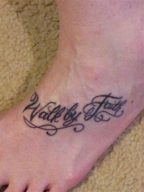 walk by faith foot tattoo classic walk by faith on left foot