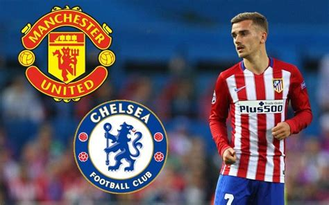 antoine griezmann page 6 chelsea chelsea will rival any manchester united move for atletico