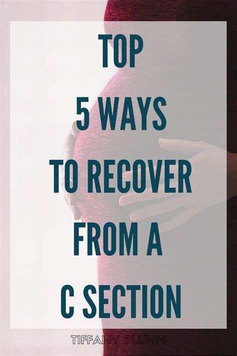 Recovering From A C Section by Top Five Ways To Recover From A C Section Bluhm