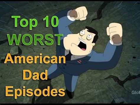 best american episodes top 10 worst american episodes of all time