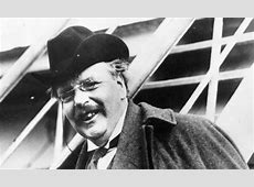 The World of of GK Chesterton, and what's wrong with it ... G.k Chesterton What's Wrong With The World