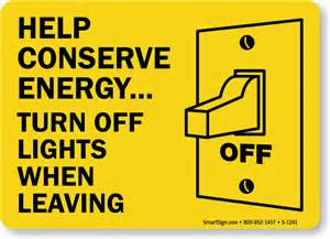 Conserve energy signs turn lights off signs