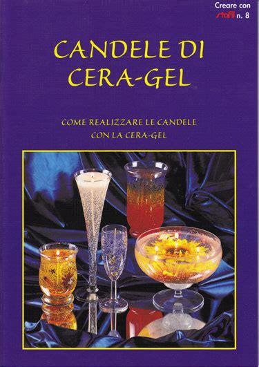 cera gel candele candele di cera gel from stafil books and magazines