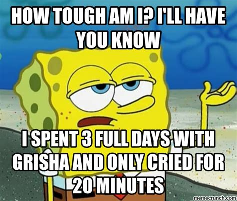 How Tough Am I Meme - how tough am i i ll have you know