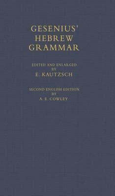 gesenius hebrew grammar classic reprint books gesenius hebrew grammar h f w gesenius 9780198154068