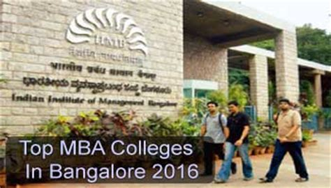 Colleges Of Bangalore For Mba by Top Mba Colleges In Bangalore 2016