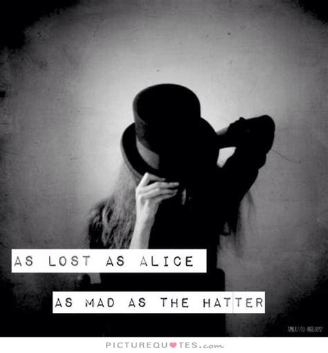 mad quotes mad hatter quotes about quotesgram