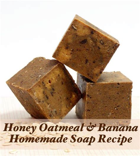 Handmade Soap Recipes - honey oatmeal and banana soap recipe goat milk
