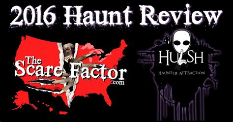 hush haunted house hush haunted attraction 2016 review the scare factor haunt reviews