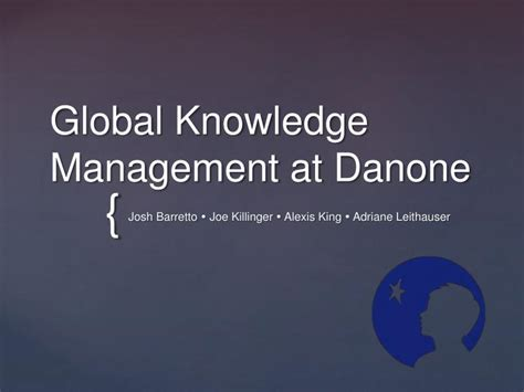 Global Leadership Executive Mba by Danone Study Knowledge Management Pdfeports220 Web