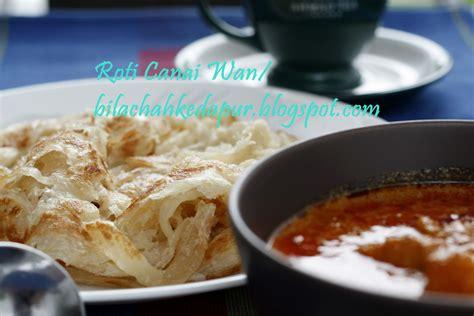 roti canai wan  chah  dapur
