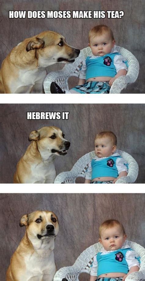 Dog Jokes Meme - moses makes tea dad joke dog know your meme