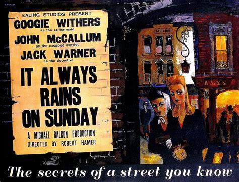 film it always rains on sunday it always rains on sunday film international