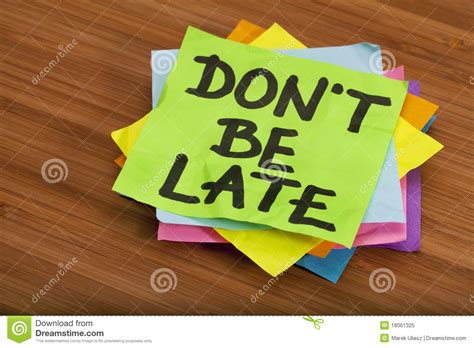 What Not To Dont Come Late by Do Not Be Late Reminder Stock Image Image Of Delayed
