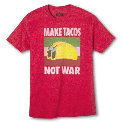 P O D 03 Mens T Shirt s make tacos not war t shirt d o w a n t