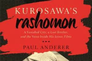 kurosawa s rashomon a vanished city a lost and the voice inside his iconic books the fast runner filming the legend of atanarjuat by