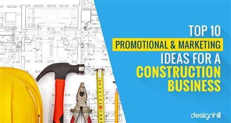 construction mail top 10 promotion marketing ideas for a construction business