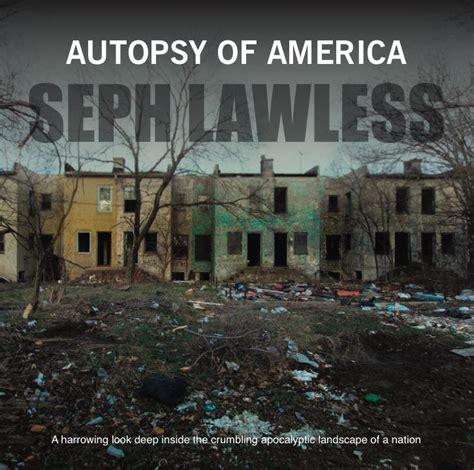 seph lawless autopsy of america autopsy of america seph lawless