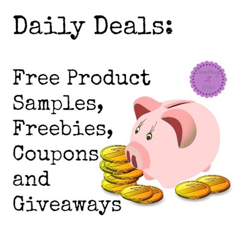 Freebies And Giveaways - daily deals free product sles freebies coupons and giveaways