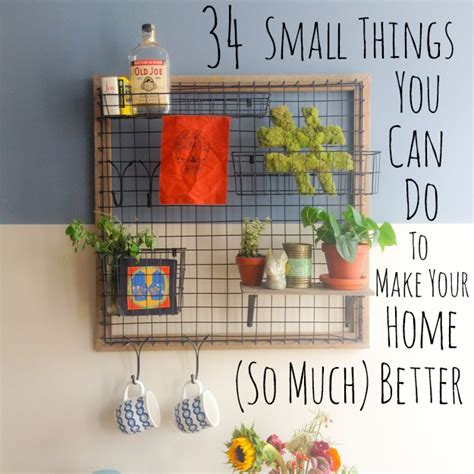 make your home 34 small things you can do to make your home look so much