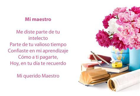 poesias y mensajes para el dia del maestro poesias poemas del d 237 a del maestro para lucirte con ellos este 15