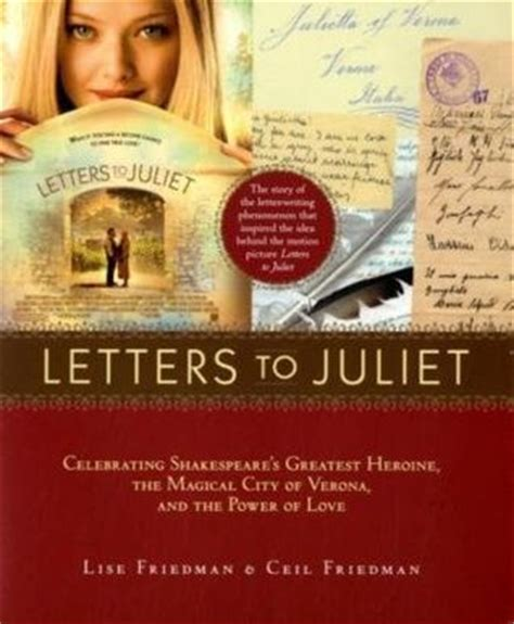libro letter to a christian letters to juliet celebrating shakespeare s greatest heroine the magical city of verona and