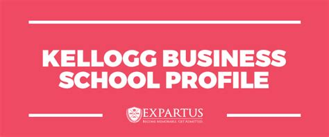 Kellogg Mba Visit by Expartus Consulting Kellogg Business School Profile