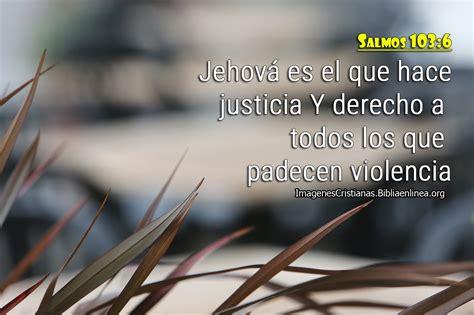 imagenes dios hace justicia salmos 103 6 jehov 225 es el que hace justicia imagenes