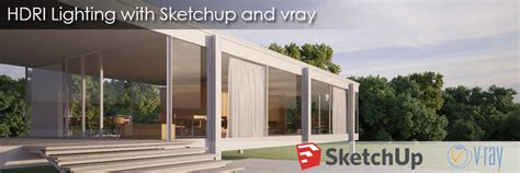 sketchup vray tree tutorial hdri lighting with sketchup and vray vizpark