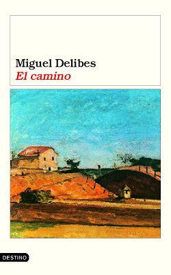 el camino by migues el camino by miguel delibes