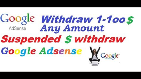 Adsense Withdraw | adsense withdraw 1 100 and suspend account withdrow