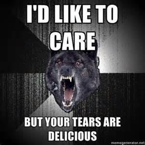 Tears Meme - your tears are delicious meme