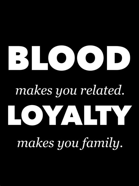 blood makes you related loyalty makes you family tattoo blood makes you related loyalty makes you family jeri