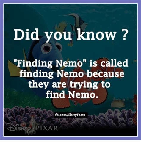 Finding Meme - did you know finding nemo is called finding nemo because