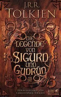 the legend of sigurd and gudr 250 n j r r tolkien christopher tolkien 9780007317240 books die legende von sigurd und gudr 250 n