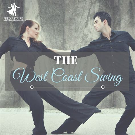 west coast swing lesson 5 reasons why you should take west coast swing lessons